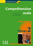 Compréhension orale 2. Niv. B2 (Incl. CD)