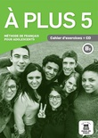 A PLUS 5 CAHIER DEXERCICES CD