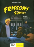 Frissons Suisses: Black Justice 1.0
